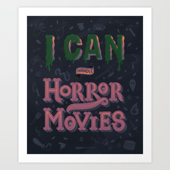 I can handle Horror Movies Art Print