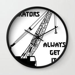 Crane Operators get it up Wall Clock