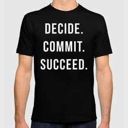 Decide. Commit. Succeed. Gym Quote T-shirt