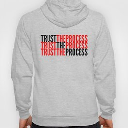 Trust the Process Hoody