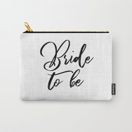 Bride to Be Gift Carry-All Pouch