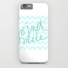 Just Smile - hand lettered calligraphy art print Slim Case iPhone 6