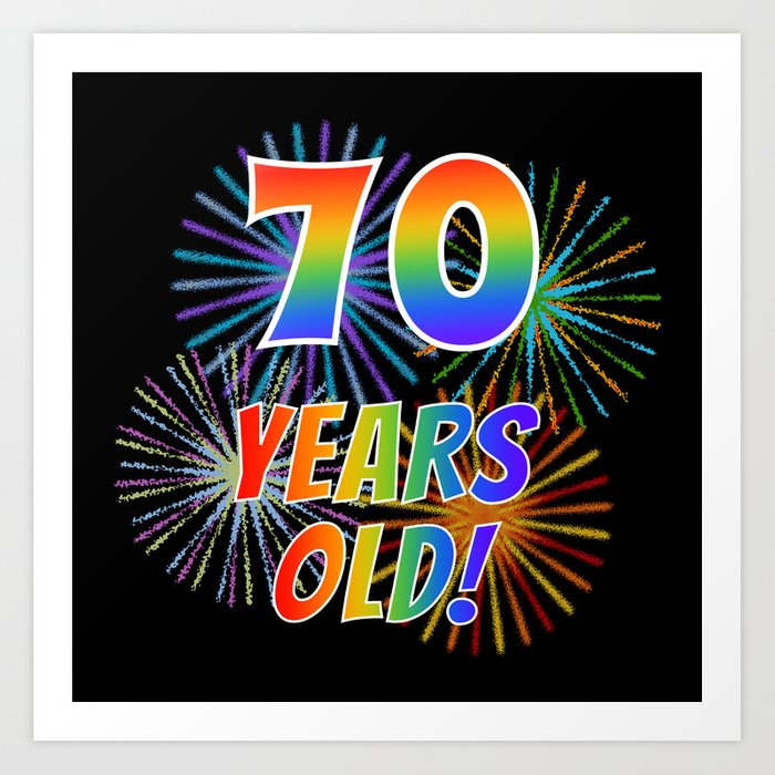 70th Birthday Themed 70 YEARS OLD W Rainbow Spectrum Colors Vibrant Fireworks Inspired Pattern Art Print