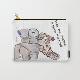 Why Ava, the chicken crossed the road.  Carry-All Pouch