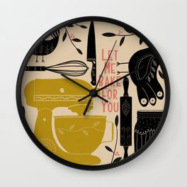 Let me bake for you  Wall Clock