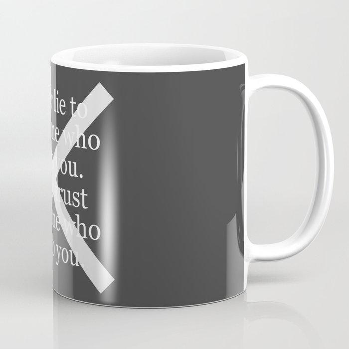 Never Lie To Someone Who Trusts You Coffee Mug
