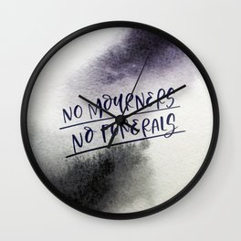 No Mourners, No Funerals Wall Clock