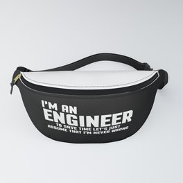 I'm An Engineer Funny Quote Fanny Pack