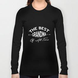 Best Grandma Ever Shirt Best Grandma Of All Time Funny Granny Grandma T-Shirts Long Sleeve T-shirt