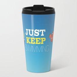 just keep swimming with nemo and dory Travel Mug