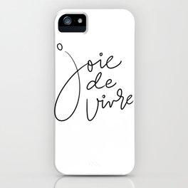 Joie De Vivre iPhone Case