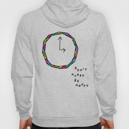 Don't Hurry Be Happy no.2 - colorful clock illustration humor quote Hoody