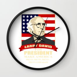 LARRY DAVID FOR PRESIDENT Wall Clock