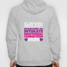 My Anaconda Might Want Some After Funny Dating T-shirt Hoody