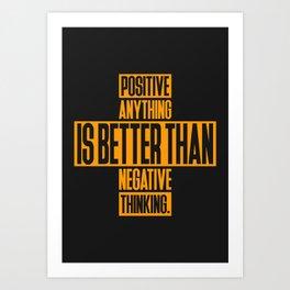 Lab No. 4 Positive Anything Elbert Hubbard Life Inspirational Quotes Art Print
