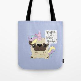 Yes Bitch, I'm a fucking Unicorn! Tote Bag