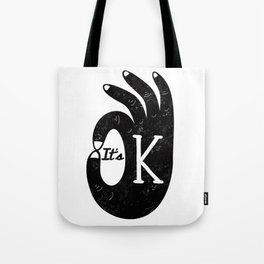 It's O.K. Tote Bag