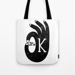 It's O.K. Tote Bag