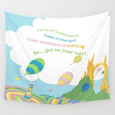 so.. Get on your way! Oh the places you'll go  Wall Tapestry