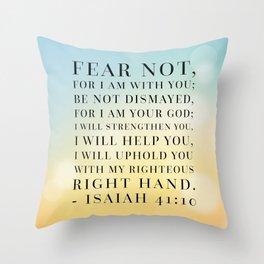 Isaiah 41:10 Bible Quote Throw Pillow