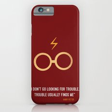 ''I don't go looking for trouble. trouble usually finds me'' Harry Potter Slim Case iPhone 6s