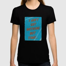 I ain't got nothing but time - A Hell Songbook Edition T-shirt