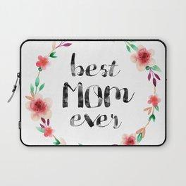 Best Mom Ever floral wreath Laptop Sleeve