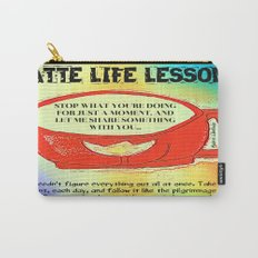 LATTE LIFE LESSONS ~ Follow each day like the pilgrimage that it is... Carry-All Pouch