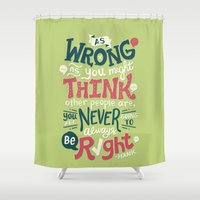 risa rodil Shower Curtains featuring Never Be Right by Risa Rodil