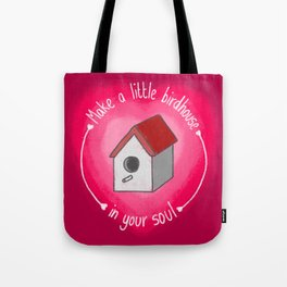 Make A Little Birdhouse In Your Soul (With Lyric) Tote Bag