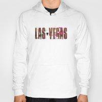 las vegas Hoodies featuring Las Vegas by Tonya Doughty