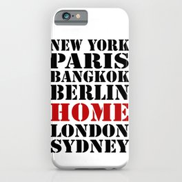Home Versus The Metropolises Of The World iPhone Case