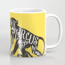 NOT MY CIRCUS Coffee Mug