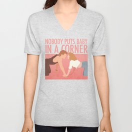 Nobody Puts Baby In A Corner (Dirty Dancing) Unisex V-Neck