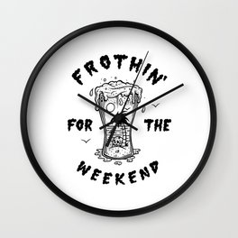 Frothin' for the Weekend Wall Clock