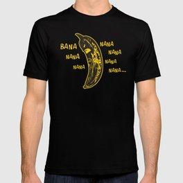 Bana nana nana nana nana nana nana.. T-shirt