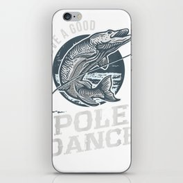 Gotta Love a Good Pole Dance Funny Fishing Shirt For Men iPhone Skin
