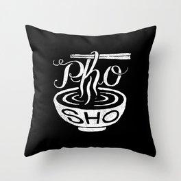 Pho Sho Throw Pillow