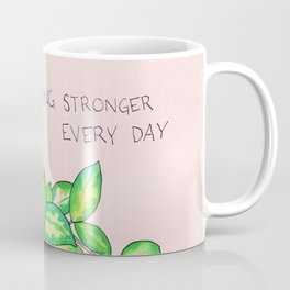 getting stronger every day plant Coffee Mug