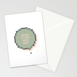 What even are we? Stationery Cards