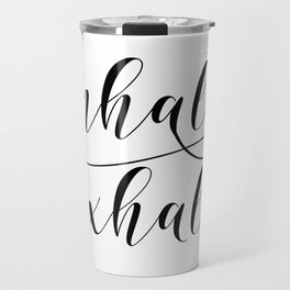 Inhale Exhale print, Black and white print, Gift For Her, Typography Print, Office Wall Art, Minimal Travel Mug