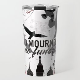No mourners, No funerals - Six of crows Travel Mug