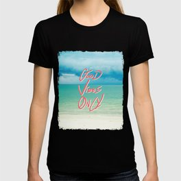 """Good Vibes Only""  Quote - Turquoise Tropical Sandy Beach T-shirt"