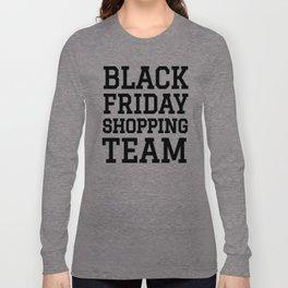 Black Friday Shopping Team Long Sleeve T-shirt