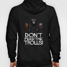 Don't Feed the Trolls! Hoody