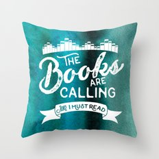 The Books Are Calling And I Must Read + White on Green Throw Pillow