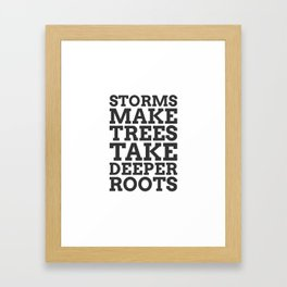 Storms Make Trees Take Deeper Roots - COLOR1 Framed Art Print