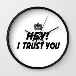 I Trust You Wall Clock