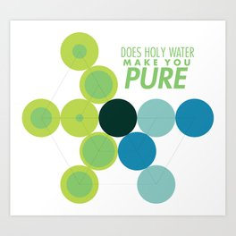 Does Holy Water Make You Pure Art Print
