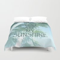 you are my sunshine Duvet Covers featuring You Are My Sunshine by Shawn King